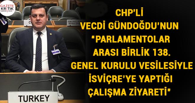 CHP'Lİ VECDİ GÜNDOĞDU'NUN 'PARLAMENTOLAR ARASI...