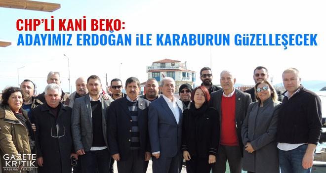 KANİ BEKO: Adayımız Erdoğan ile Karaburun daha...
