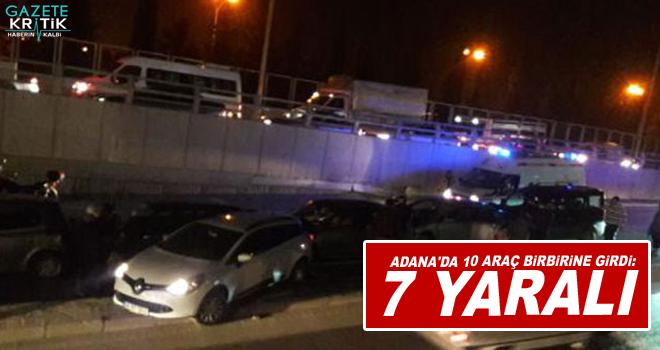 Adana'da 10 araç birbirine girdi: 7 yaralı