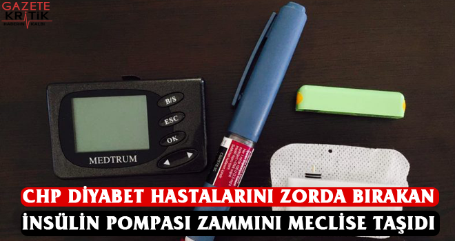 CHP DİYABET HASTALARINI ZORDA BIRAKAN İNSÜLİN...