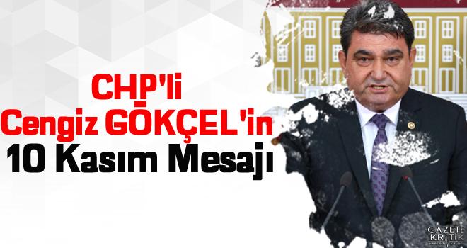 CHP'li Cengiz GÖKÇEL'in 10 Kasım Mesajı