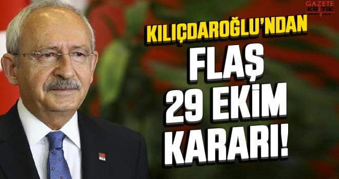 Kılıçdaroğlu'ndan Flaş 29 Ekim Kararı!