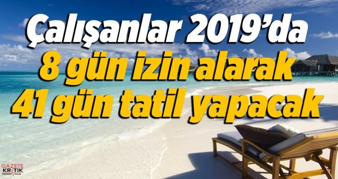 Çalışanlar 2019'da 8 gün izin alarak 41 gün tatil...