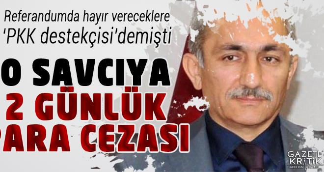 Hayırcılara 'PKK destekçisi' diyen savcıya 2 günlük...