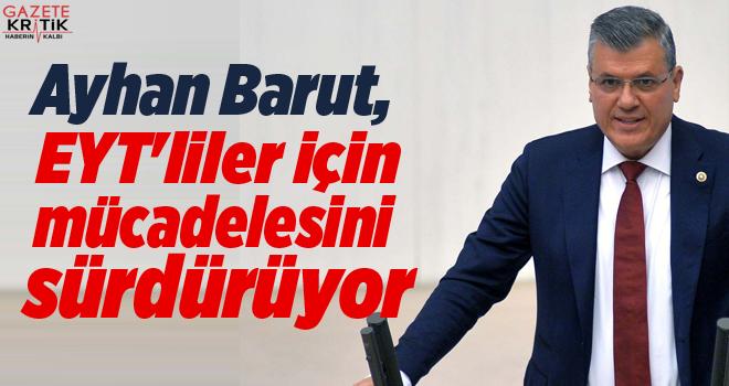 CHP'li Ayhan Barut:Emeklilikle Yaşa Takılanların...