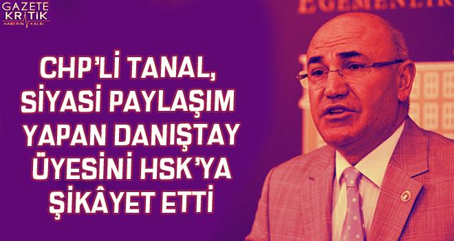 CHP'Lİ TANAL, SİYASİ PAYLAŞIM YAPAN DANIŞTAY...
