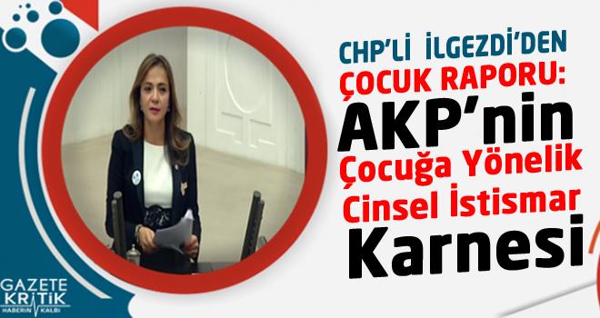 CHP'li Gamze AKKUŞ İLGEZDİ'DEN ÇOCUK RAPORU: AKP'nin...