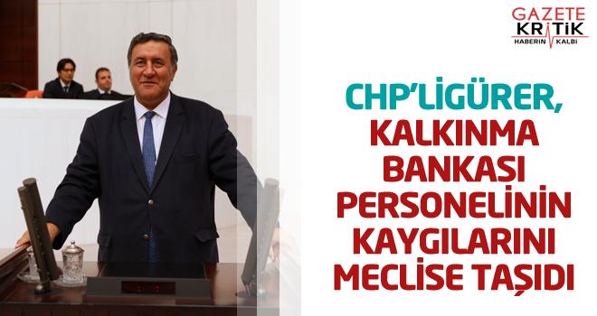 GÜRER, KALKINMA BANKASI PERSONELİNİN KAYGILARINI...