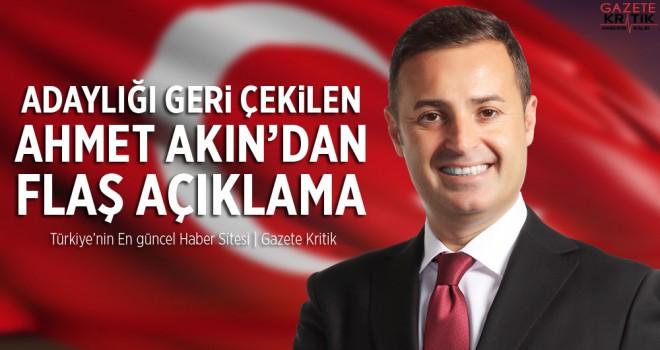 Adaylığı geri çekilen CHP'li Ahmet Akın'dan açıklama