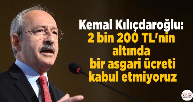Kemal Kılıçdaroğlu: 2 bin 200 TL'nin altında...