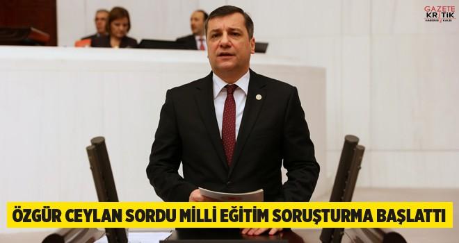 ÖZGÜR CEYLAN SORDU MİLLİ EĞİTİM SORUŞTURMA...