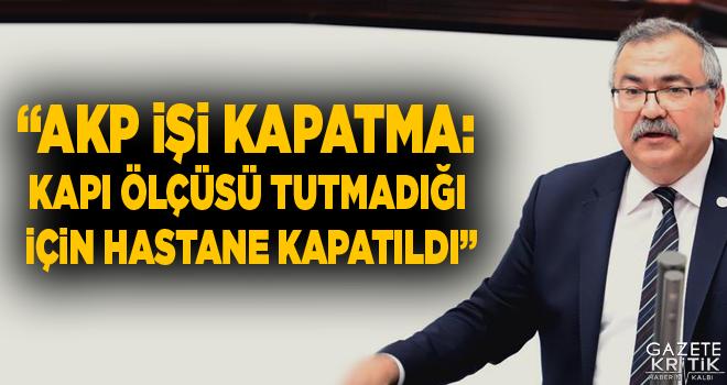 AKP İŞİ KAPATMA: KAPI ÖLÇÜSÜ TUTMADIĞI İÇİN...