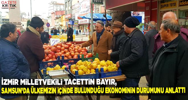 İZMİR MİLLETVEKİLİ TACETTİN BAYIR,SAMSUN'DA...