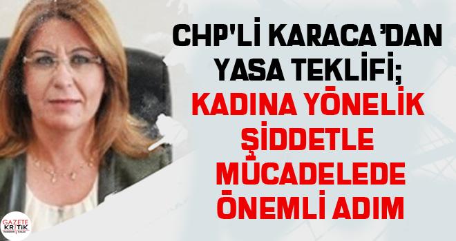 CHP'Lİ GÜLİZAR BİÇER KARACA'DAN YASA TEKLİFİ;...