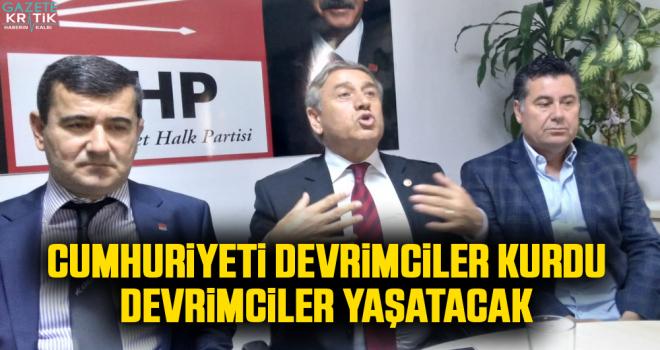 CHP'li Yıldırım Kaya: CUMHURİYETİ DEVRİMCİLER...