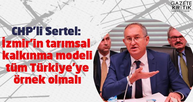 CHP'li Vekil Atila Sertel, TİGEM'e İzmir modelini...