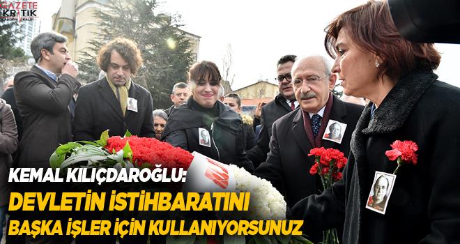 Kemal Kılıçdaroğlu: Devletin istihbaratını başka...