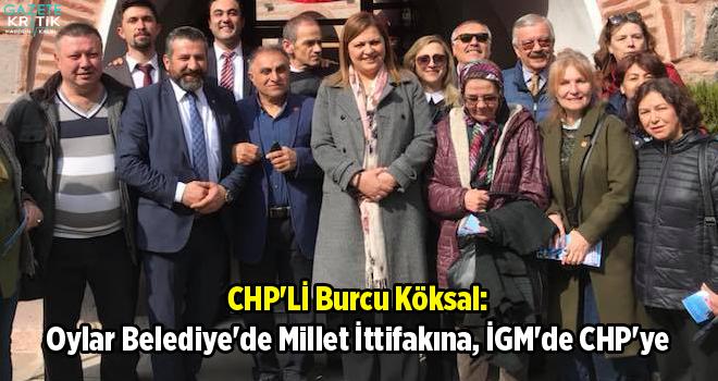 CHP'Lİ Burcu Köksal: Oylar Belediye'de Millet İttifakına,...