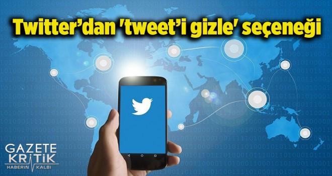 Twitter'dan 'tweet'i gizle' seçeneği