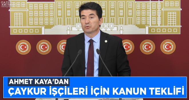 AHMET KAYA'DAN ÇAYKUR İŞÇİLERİ İÇİN KANUN...