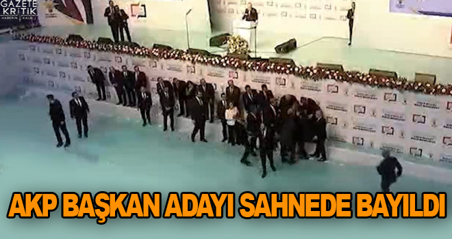 AKP başkan adayı sahnede bayıldı
