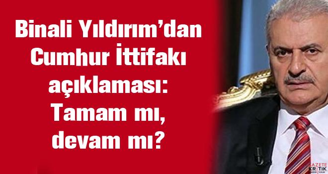 Binali Yıldırım'dan Cumhur İttifakı açıklaması:...