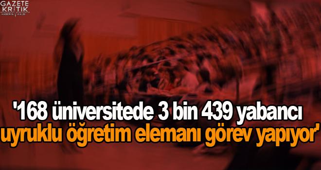'168 üniversitede 3 bin 439 yabancı uyruklu öğretim...