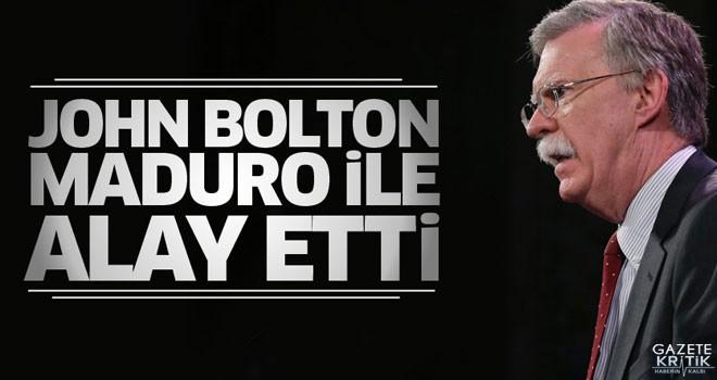 John Bolton, Maduro ile alay etti