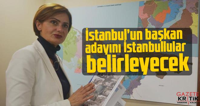 İstanbul'un başkan adayını İstanbullular belirleyecek