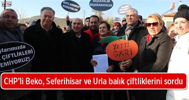 CHP'li Beko, Seferihisar ve Urla balık çiftliklerini...