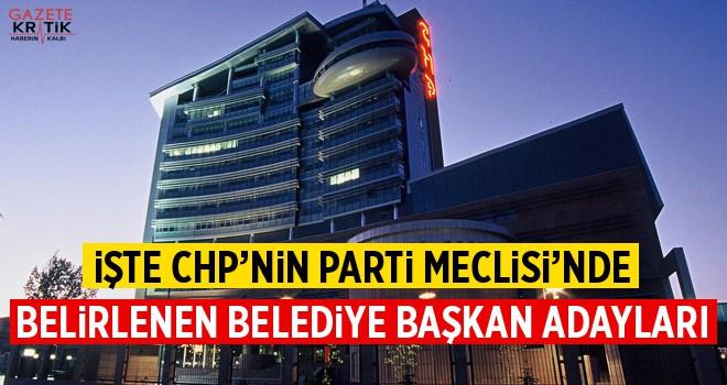İşte CHP'nin Parti Meclisi'nde Belirlenen Adayları!