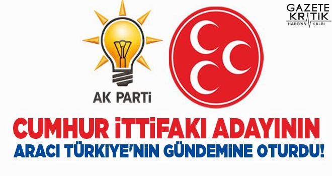 Cumhur İttifakı adayının aracı Türkiye'nin gündemine...