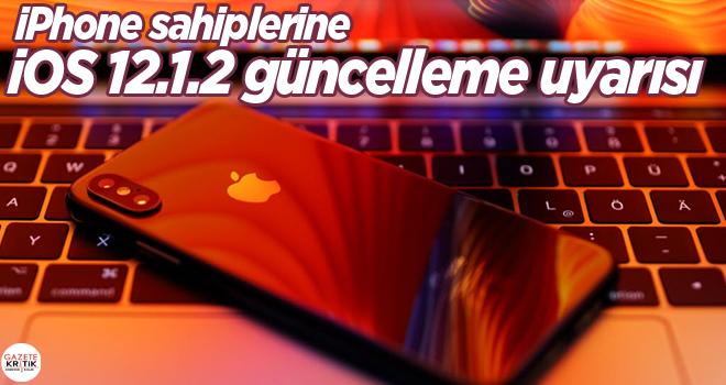 iPhone sahiplerine iOS 12.1.2 güncelleme uyarısı