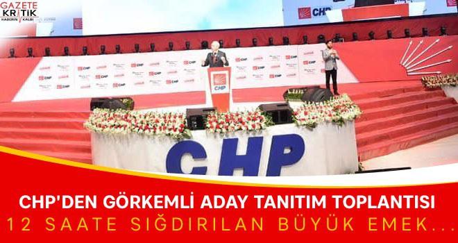 CHP'DEN KISITLI SÜREDE GÖRKEMLİ ADAY TANITIM TOPLANTISI