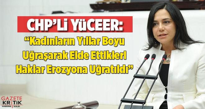 CHP'li Yüceer: Kadınların Yıllar Boyu Uğraşarak...