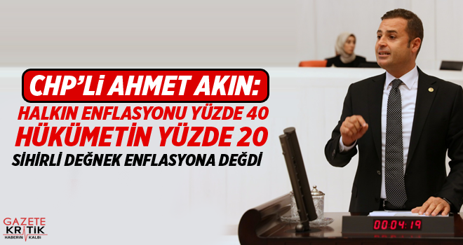CHP'Lİ AHMET AKIN: ŞUBAT AYINDA EMEKLİ VE MEMURA...