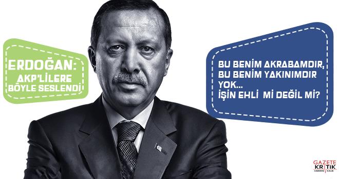 Erdoğan'dan partililerine 'eş dost' uyarısı!
