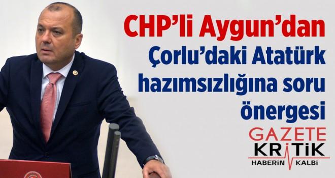 Çorlu'daki Atatürk hazımsızlığına soru önergesi
