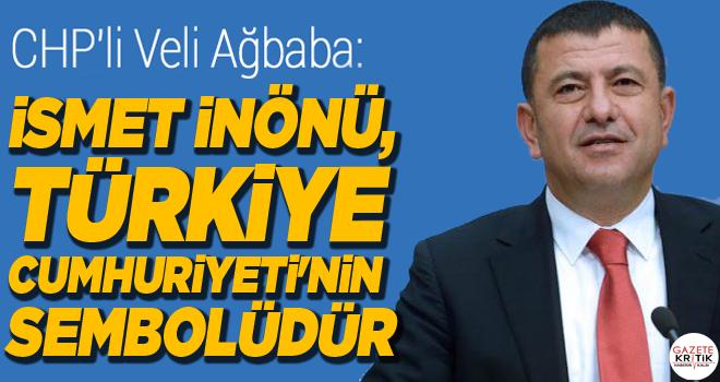 CHP'Lİ VELİ AĞBABA; İSMET İNÖNÜ, TÜRKİYE...