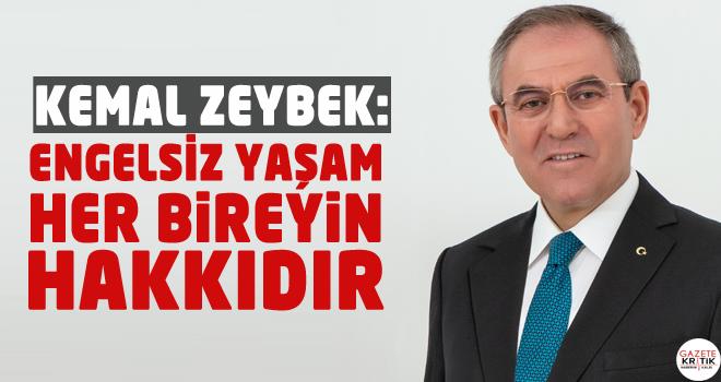 CHP'Lİ KEMAL ZEYBEK:ENGELSİZ YAŞAM HER BİREYİN...