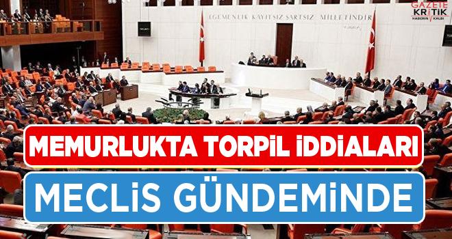 'SKANDAL TORPİL BELGELERİ TBMM GÜNDEMİNDE '