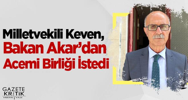 Milletvekili Keven, Bakan Akar'dan Acemi Birliği...
