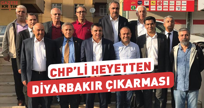 CHP'li heyetten Diyarbakır çıkarması