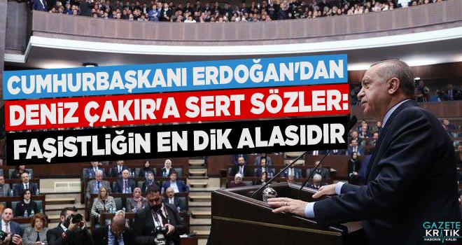 Erdoğan'dan Deniz Çakır'a sert sözler: Faşistliğin...