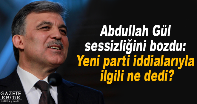 Abdullah Gül sessizliğini bozdu: Yeni parti iddialarıyla...
