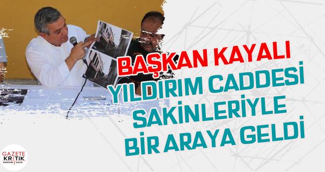 BAŞKAN KAYALI YILDIRIM CADDESİ SAKİNLERİYLE BİR...