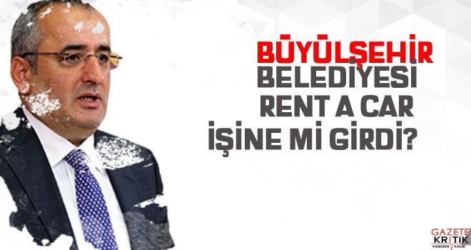 BÜYÜKŞEHİR BELEDİYESİ RENT A CAR İŞİNE Mİ...