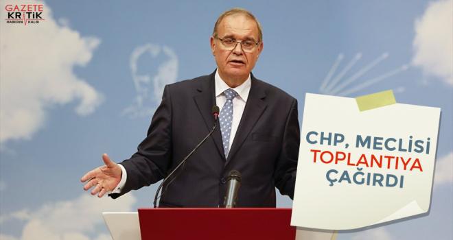 CHP, Meclis'i toplantıya çağırdı: Ortak akıl...