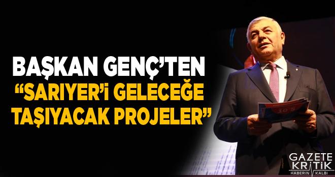 SARIYER BELEDİYE BAŞKANI GENÇ'TEN 'SARIYER'İ GELECEĞE...