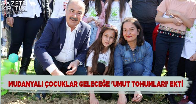 MUDANYALI ÇOCUKLAR GELECEĞE 'UMUT TOHUMLARI' EKTİ